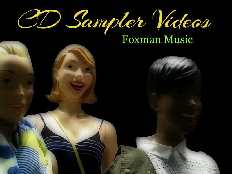 Foxman Music CD Sampler Videos