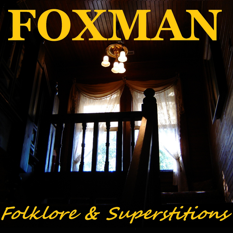 Foxman ... Folklore & Superstitions