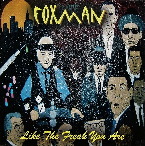 Foxman ... LIke The Freak You Are