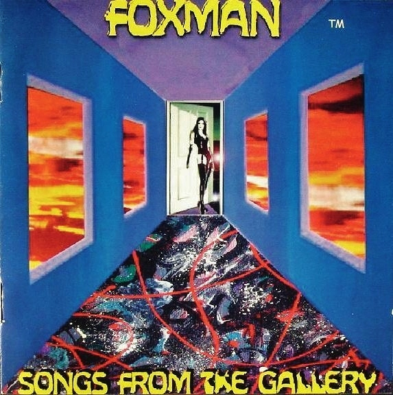 Foxman .... Songs From The Gallery